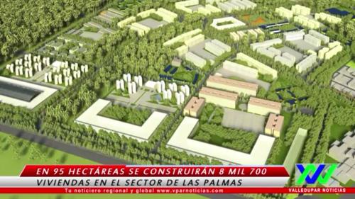 Las Palmas, proyecto de 8 mil 700 viviendas paraValledupar